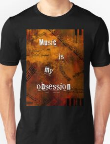 Music is my obsession T-Shirt