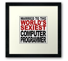 Married To The World's Sexiest Computer Programmer Framed Print