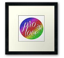 Pro- Love - Lesbian Framed Print