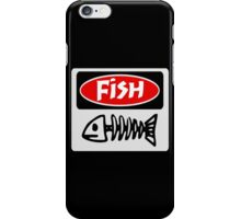 FISH, FUNNY DANGER STYLE FAKE SAFETY SIGN iPhone Case/Skin