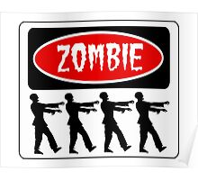 ZOMBIES WALKING IN A LINE, FUNNY DANGER STYLE FAKE SAFETY SIGN Poster