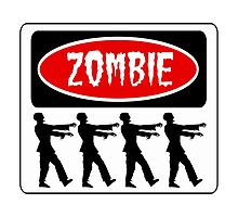ZOMBIES WALKING IN A LINE, FUNNY DANGER STYLE FAKE SAFETY SIGN Photographic Print