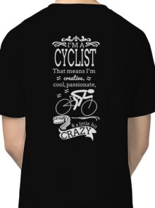 I'm a Cyclist Classic T-Shirt
