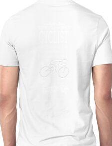 I'm a Cyclist Unisex T-Shirt