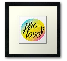 Pro- Love - Pansexual Framed Print