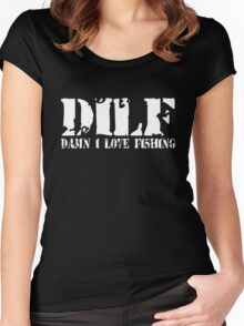 DILF-Damn I Love Fishing Women's Fitted Scoop T-Shirt