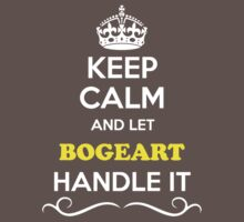 Keep Calm and Let BOGEART Handle it Kids Clothes