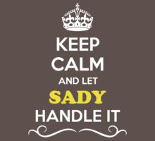 Keep Calm and Let SADY Handle it Kids Clothes