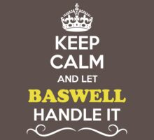 Keep Calm and Let BASWELL Handle it Kids Clothes