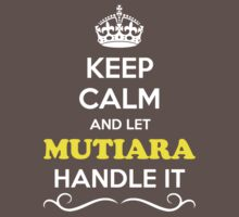 Keep Calm and Let MUTIARA Handle it Kids Clothes