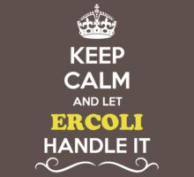 Keep Calm and Let ERCOLI Handle it Kids Clothes