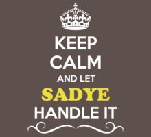 Keep Calm and Let SADYE Handle it Kids Clothes