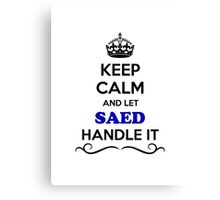 Keep Calm and Let SAED Handle it Canvas Print
