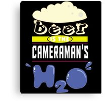 """""""Beer is the Cameraman's H20"""" Collection #43052 Canvas Print"""