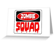 ZOMBIE SQUAD, FUNNY DANGER STYLE FAKE SAFETY SIGN Greeting Card