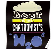 """Beer is the Cartoonist's H20"" Collection #43055 Poster"