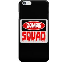 ZOMBIE SQUAD, FUNNY DANGER STYLE FAKE SAFETY SIGN iPhone Case/Skin