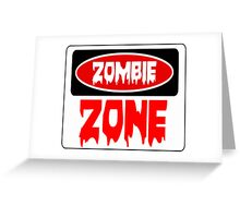 ZOMBIE ZONE, FUNNY DANGER STYLE FAKE SAFETY SIGN Greeting Card