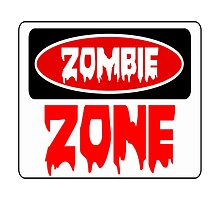 ZOMBIE ZONE, FUNNY DANGER STYLE FAKE SAFETY SIGN Photographic Print