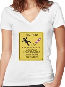 Caution! Hoverboards don't work on Water! Women's Fitted V-Neck T-Shirt