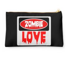 ZOMBIE LOVE, FUNNY DANGER STYLE FAKE SAFETY SIGN Studio Pouch