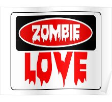 ZOMBIE LOVE, FUNNY DANGER STYLE FAKE SAFETY SIGN Poster