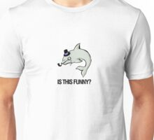 IS THIS FUNNY? Unisex T-Shirt