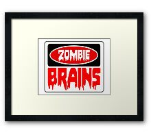 ZOMBIE BRAINS, FUNNY DANGER STYLE FAKE SAFETY SIGN Framed Print