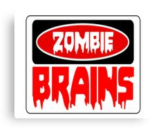 ZOMBIE BRAINS, FUNNY DANGER STYLE FAKE SAFETY SIGN Canvas Print