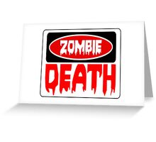 ZOMBIE DEATH, FUNNY DANGER STYLE FAKE SAFETY SIGN Greeting Card