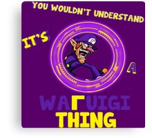 You Wouldn't Understand, It's A Waluigi Thing Canvas Print