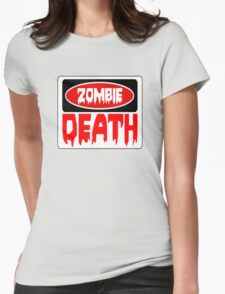 ZOMBIE DEATH, FUNNY DANGER STYLE FAKE SAFETY SIGN Womens Fitted T-Shirt