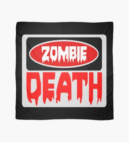 ZOMBIE DEATH, FUNNY DANGER STYLE FAKE SAFETY SIGN Scarf