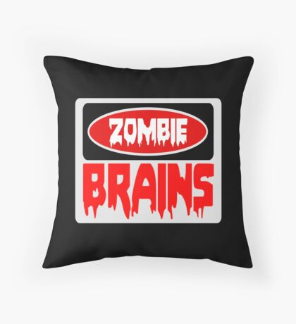 ZOMBIE BRAINS, FUNNY DANGER STYLE FAKE SAFETY SIGN Throw Pillow