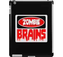 ZOMBIE BRAINS, FUNNY DANGER STYLE FAKE SAFETY SIGN iPad Case/Skin