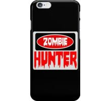 ZOMBIE HUNTER, FUNNY DANGER STYLE FAKE SAFETY SIGN iPhone Case/Skin