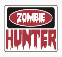 ZOMBIE HUNTER, FUNNY DANGER STYLE FAKE SAFETY SIGN One Piece - Short Sleeve
