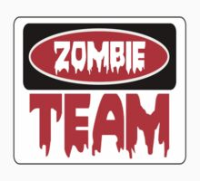 ZOMBIE TEAM, FUNNY DANGER STYLE FAKE SAFETY SIGN Kids Tee