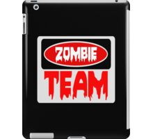 ZOMBIE TEAM, FUNNY DANGER STYLE FAKE SAFETY SIGN iPad Case/Skin