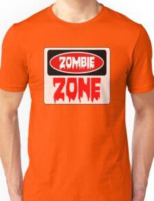 ZOMBIE ZONE, FUNNY DANGER STYLE FAKE SAFETY SIGN Unisex T-Shirt