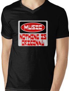 MUSIC: NOTHING IS ORIGINAL, FUNNY DANGER STYLE FAKE SAFETY SIGN Mens V-Neck T-Shirt