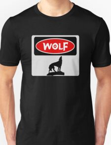 WOLF: FUNNY DANGER STYLE FAKE SAFETY SIGN Unisex T-Shirt