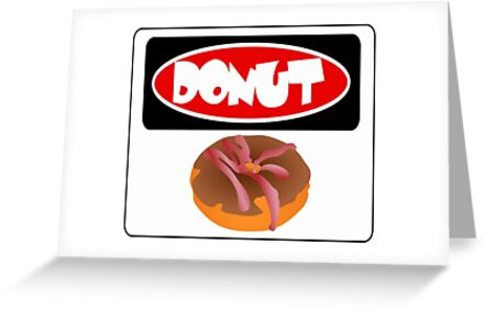 ICED FROSTED DONUT, FUNNY DANGER STYLE FAKE SAFETY SIGN by DangerSigns