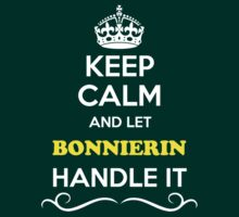 Keep Calm and Let BONNIERIN Handle it T-Shirt