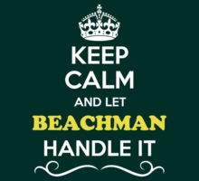 Keep Calm and Let BEACHMAN Handle it T-Shirt