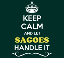 Keep Calm and Let SAGOES Handle it T-Shirt