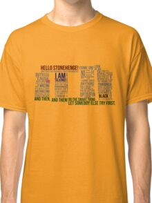 Dr Who Stonehenge Speech typography Classic T-Shirt