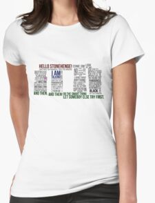 Dr Who Stonehenge Speech typography Womens Fitted T-Shirt