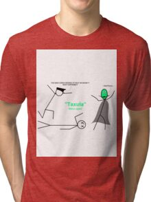 Taxula strikes again! Tri-blend T-Shirt