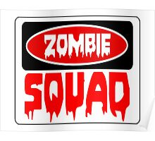 ZOMBIE SQUAD, FUNNY DANGER STYLE FAKE SAFETY SIGN Poster
